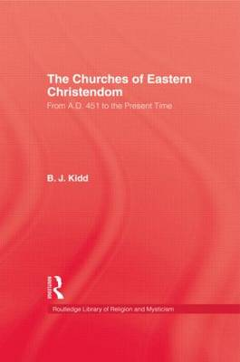Churches Of Eastern Christendom by Kidd