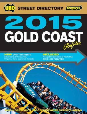 Gold Coast Refidex Street Directory 2015 17th ed by UBD Gregorys