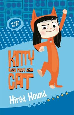 Kitty is not a Cat: Hired Hound book