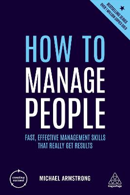 How to Manage People: Fast, Effective Management Skills that Really Get Results by Michael Armstrong
