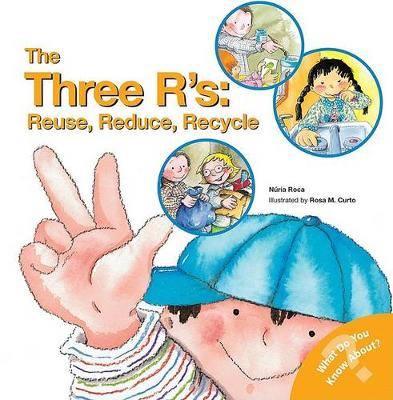 The Three R's: Reuse, Reduce, Recycle by Nuria  Roca
