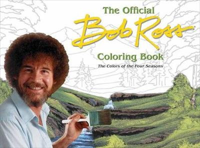 Bob Ross: The Four Seasons Coloring Book by B. Ross