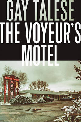 Voyeur's Motel by Professor Gay Talese