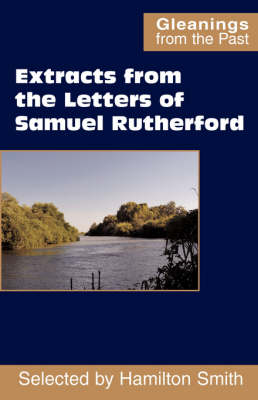 Extracts from the Letters of Samuel Rutherford book