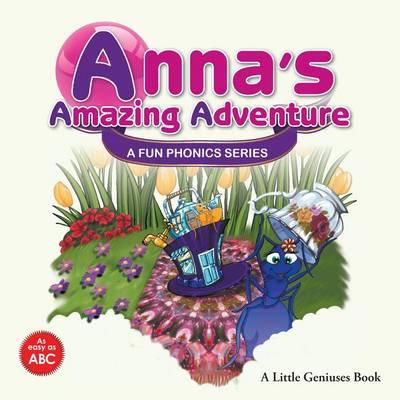 Anna's Amazing Adventure by Little Geniuses