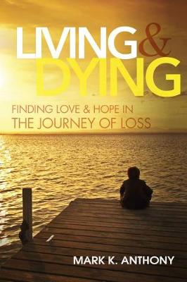 Living and Dying by Mark Anthony