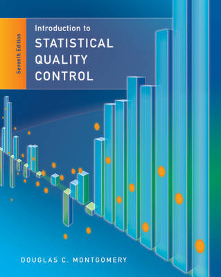Introduction to Statistical Quality Control 7E by Douglas C. Montgomery
