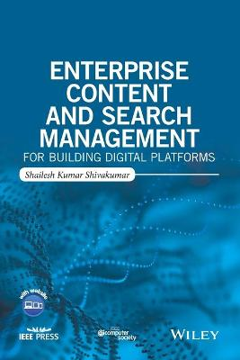 Enterprise Content and Search Management for Building Digital Platforms by Shailesh Kumar Shivakumar