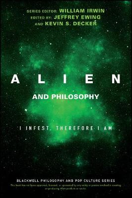 Alien and Philosophy by William Irwin