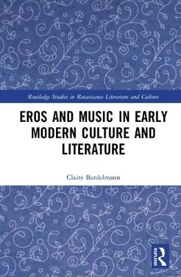 Eros and Music in Early Modern Culture and Literature book