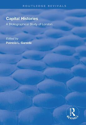 Capital Histories: A Bibliographical Study of London book