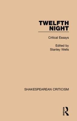 Twelfth Night by Stanley Wells