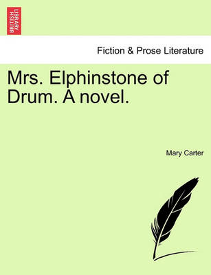 Mrs. Elphinstone of Drum by Mary Carter