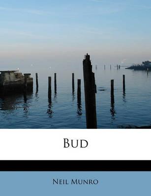 Bud by Neil Munro