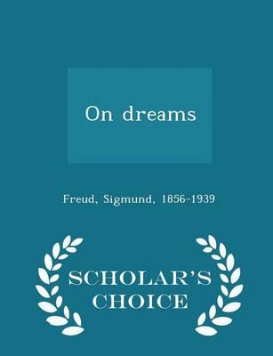 On Dreams - Scholar's Choice Edition by Sigmund Freud