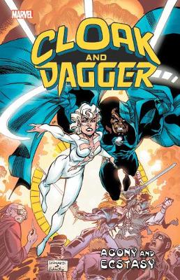 Cloak And Dagger: Agony And Ecstasy by Marvel Comics