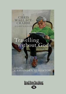 Travelling without Gods by Cassandra Atherton