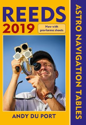 Reeds Astro Navigation Tables 2019 by Andy Du Port