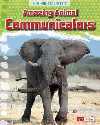 Animal Scientists: Communicators by Leon Gray