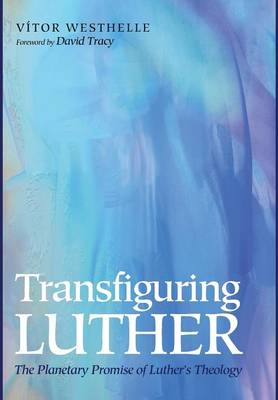 Transfiguring Luther by Vitor Westhelle