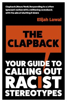 The Clapback: Your Guide to Calling out Racist Stereotypes book