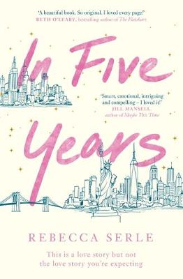 In Five Years: The NEW YORK TIMES bestseller! by Rebecca Serle