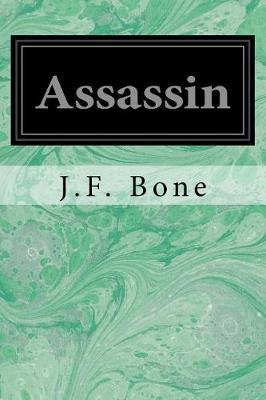 Assassin by J F Bone
