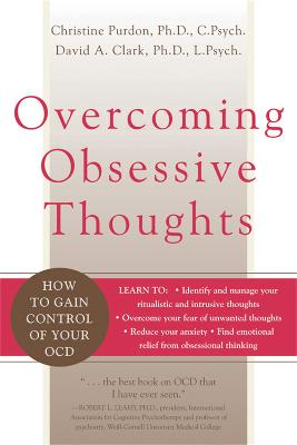 Overcoming Obsessive Thoughts by Christine Purdon