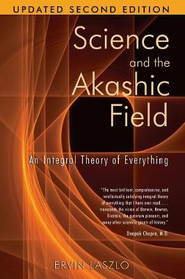 Science and the Akashic Field by Ervin Laszlo
