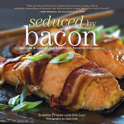 Seduced by Bacon by Joanna Pruess
