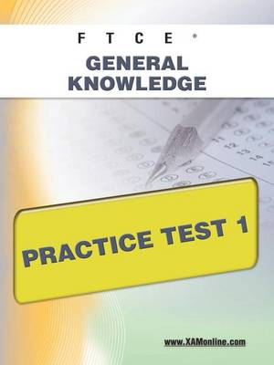 Ftce General Knowledge Practice Test 1 by Sharon A Wynne