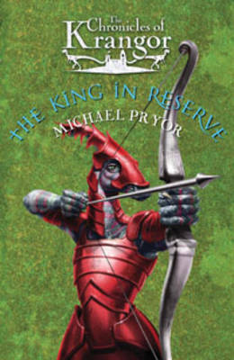 King in Reserve by Michael Pryor
