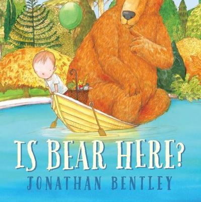 Is Bear Here? by Jonathan Bentley