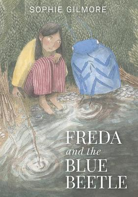 Freda and the Blue Beetle by Sophie Gilmore