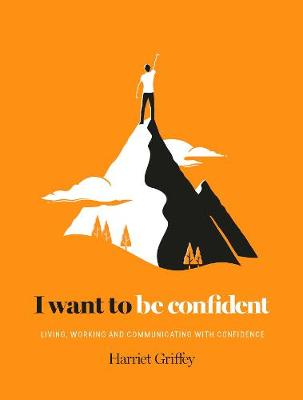 I Want to be Confident by Harriet Griffey
