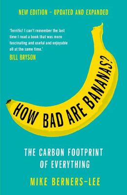 How Bad Are Bananas?: The carbon footprint of everything book