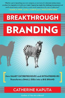 Breakthrough Branding by Catherine Kaputa