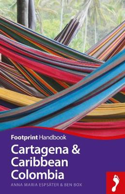 Cartagena & Caribbean Colombia by Anna Maria Espsater