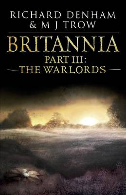 Britannia  Part III by M. J. Trow