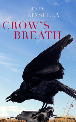 Crow's Breath by John Kinsella