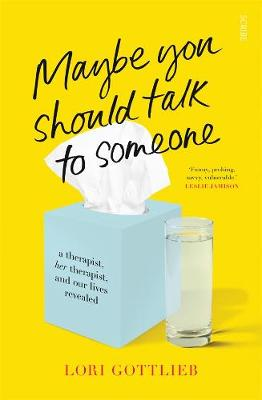 Maybe You Should Talk to Someone: A Therapist, Her Therapist, and Our Lives Revealed book