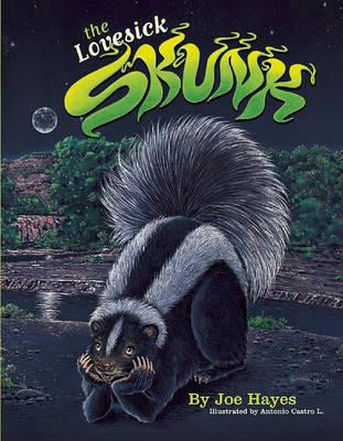 The Lovesick Skunk by Joe Hayes