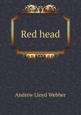 Red Head by Andrew Lloyd Webber