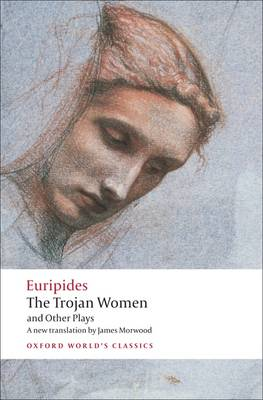 The Trojan Women and Other Plays by Euripides