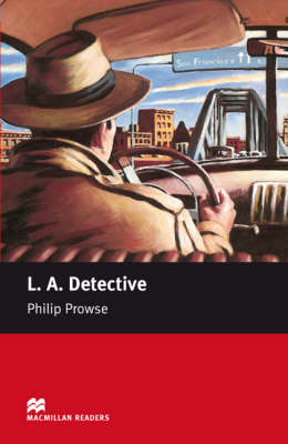 L.A. Detective Macmillan  Reader - LA Detective - Starter Starter by Philip Prowse