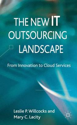 The New IT Outsourcing Landscape by Leslie P. Willcocks