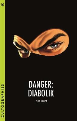 Danger: Diabolik by Leon Hunt