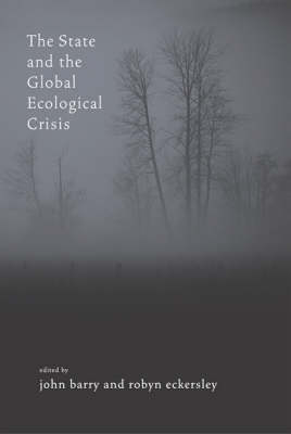 State and the Global Ecological Crisis by John Barry