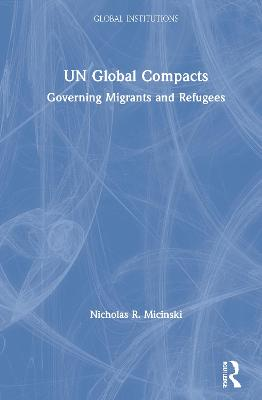 UN Global Compacts: Governing Migrants and Refugees book