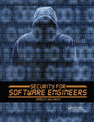 Security for Software Engineers by James N. Helfrich